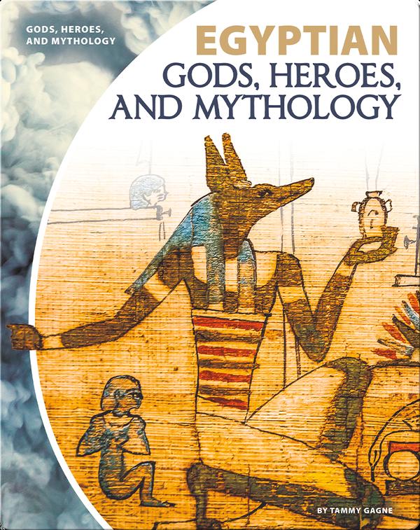 Egyptian Gods, Heroes, and Mythology