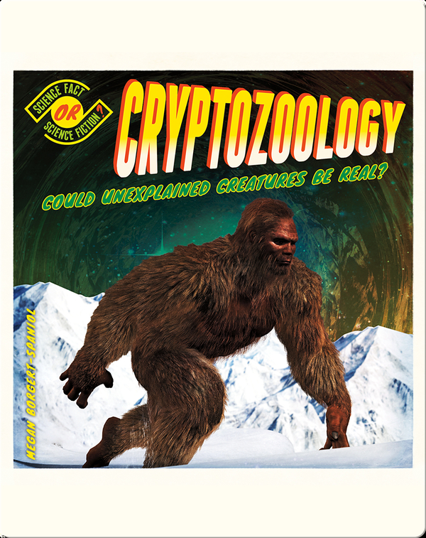 Cryptozoology: Could Unexplained Creatures Be Real?