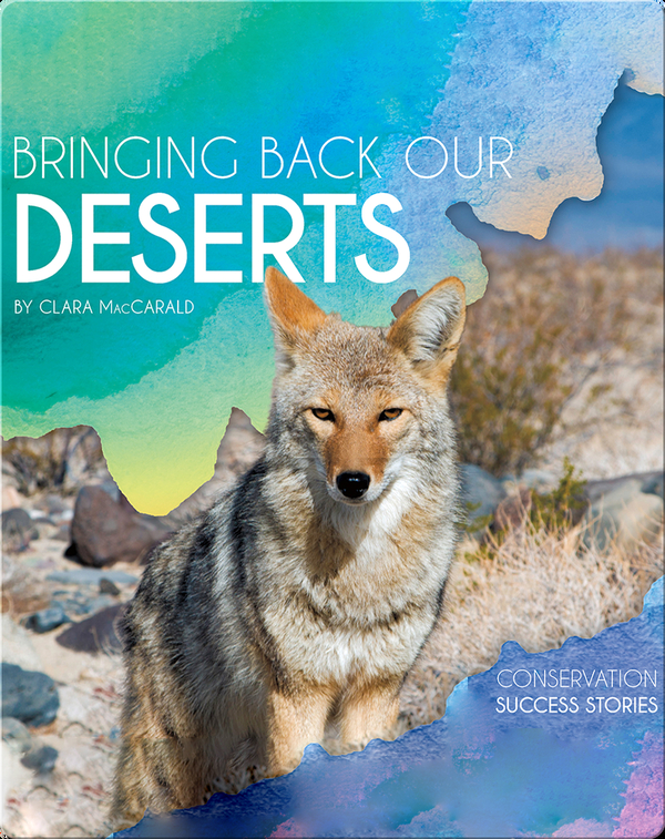 Bringing Back Our Deserts