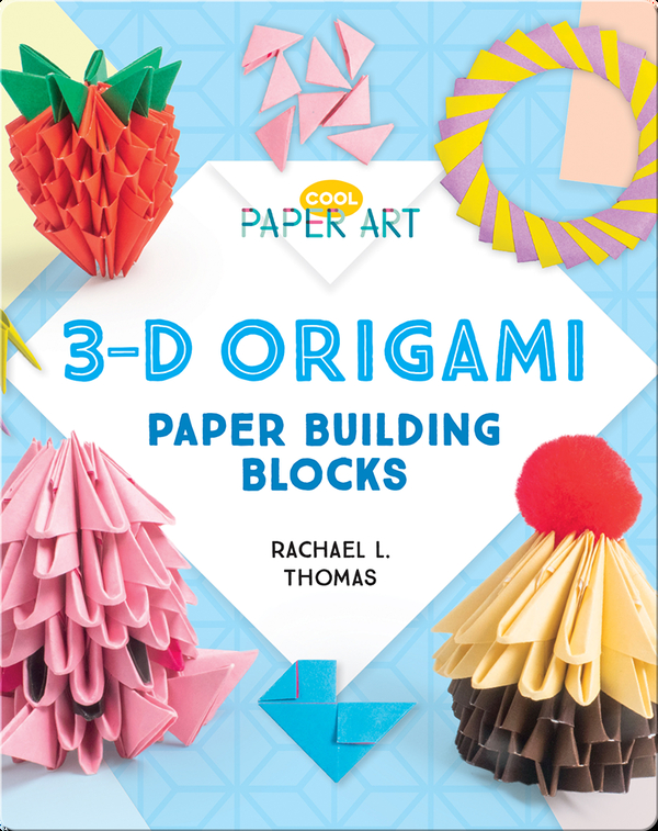 3-D Origami: Paper Building Blocks
