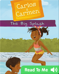 Carlos & Carmen: The Big Splash