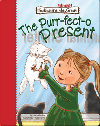 Katharine the Almost Great: The Purr-fect-o Present