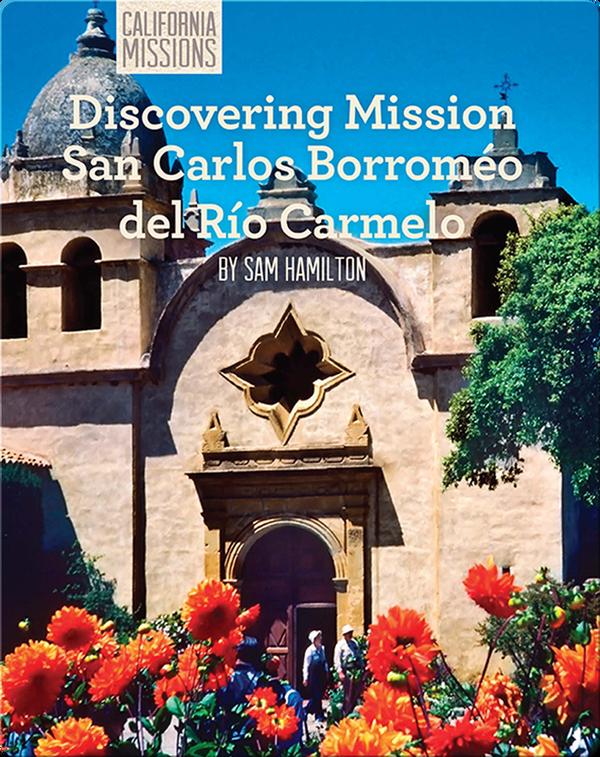 Discovering Mission San Carlos Borromeo del Río Carmelo