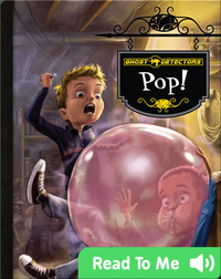 Ghost Detectors Book 7: Pop!