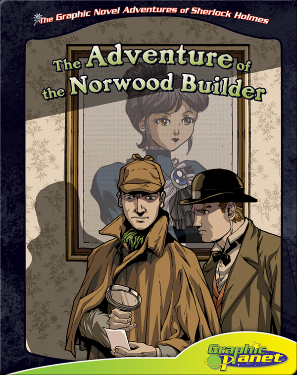 The Graphic Novel Adventures of Sherlock Holmes: The Adventure of the Norwood Builder