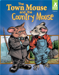 Short Tales Fables: The Town Mouse and the Country Mouse