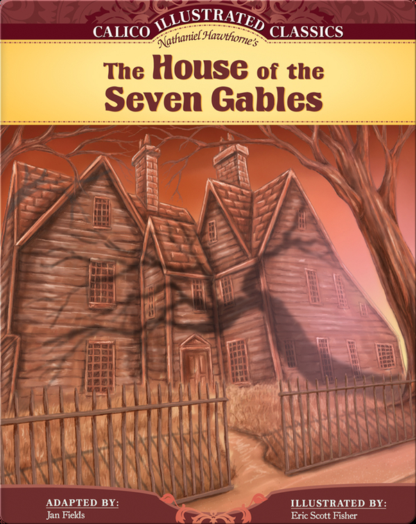 Calico Illustrated Calssics: The House of the Seven Gables