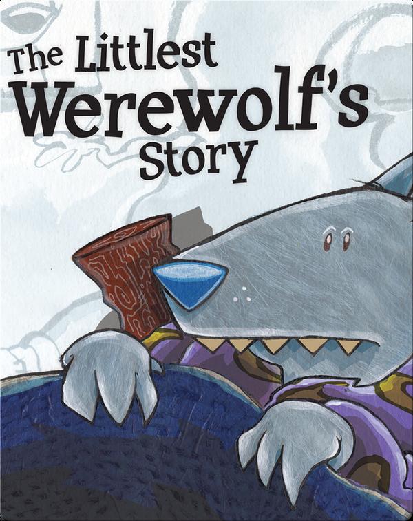 Littlest Werewolf's Story
