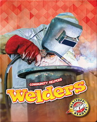 Community Helpers: Welders