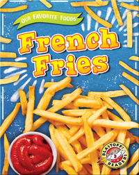 Our Favorite Foods: French Fries