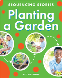Sequencing Stories: Planting a Garden