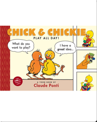 Chick & Chickie Play All Day!