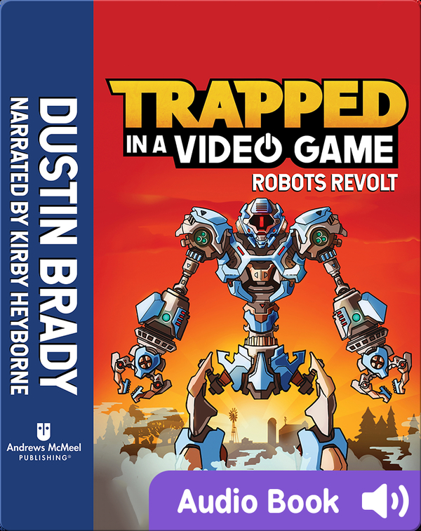 Trapped in a Video Game Book 3: Robots Revolt