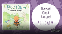 Read Out Loud: Bee Calm, The Buzz on Yoga