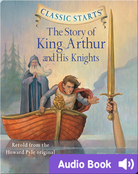 Classic Starts: The Story of King Arthur and His Knights