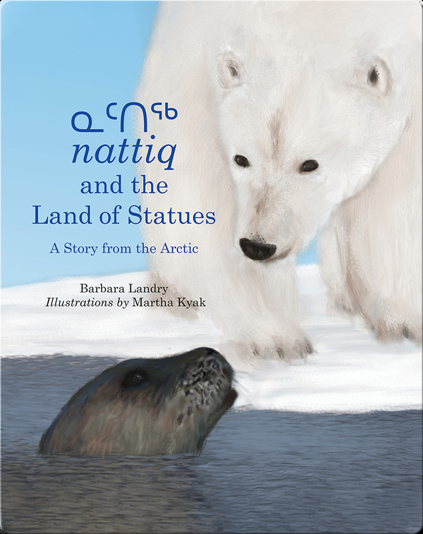 Nattiq and the Land of Statues: A Story from the Arctic