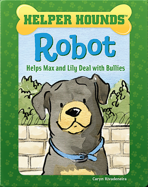 Helper Hounds: Robot Helps Max and Lily Deal with Bullies