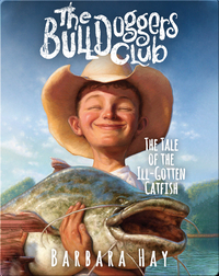 The Tale of the Ill-Gotten Catfish (The Bulldoggers Club #1)