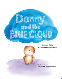 Danny and the Blue Cloud: Coping With Childhood Depression