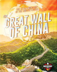 The Seven Wonders of the Modern World: The Great Wall of China