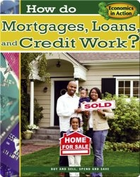 How do Mortgages, Loans and Credit Work?