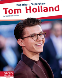 Superhero Superstars: Tom Holland