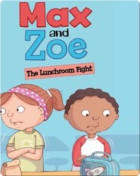 Max and Zoe: The Lunchroom Fight