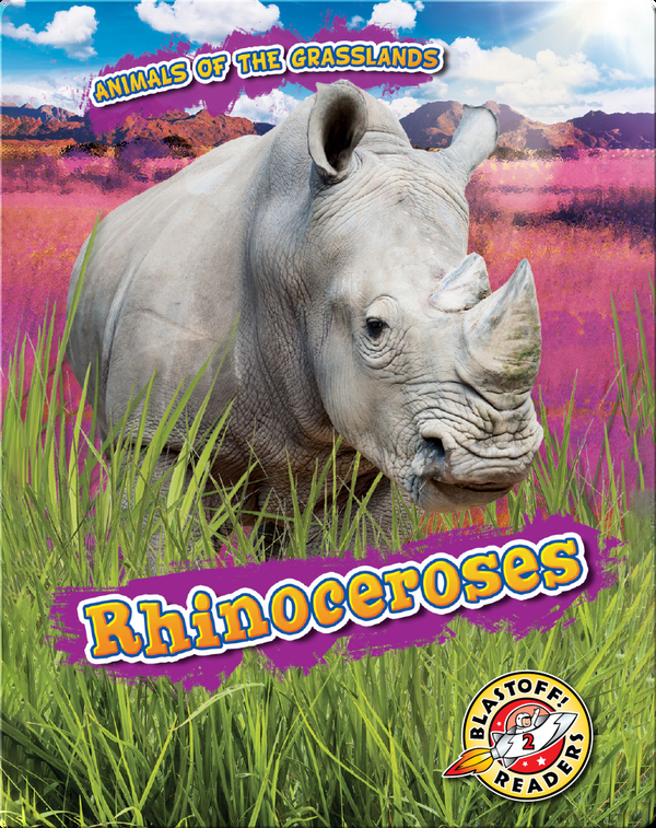 Animals of the Grasslands: Rhinoceroses