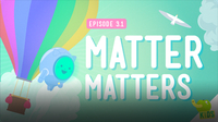 Crash Course Kids: What's Matter?