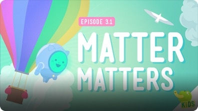 Crash Course Kids: What's Matter?