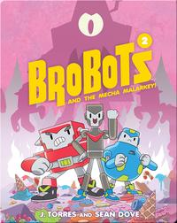 Brobots and the Mecha Malarkey (Book 2)