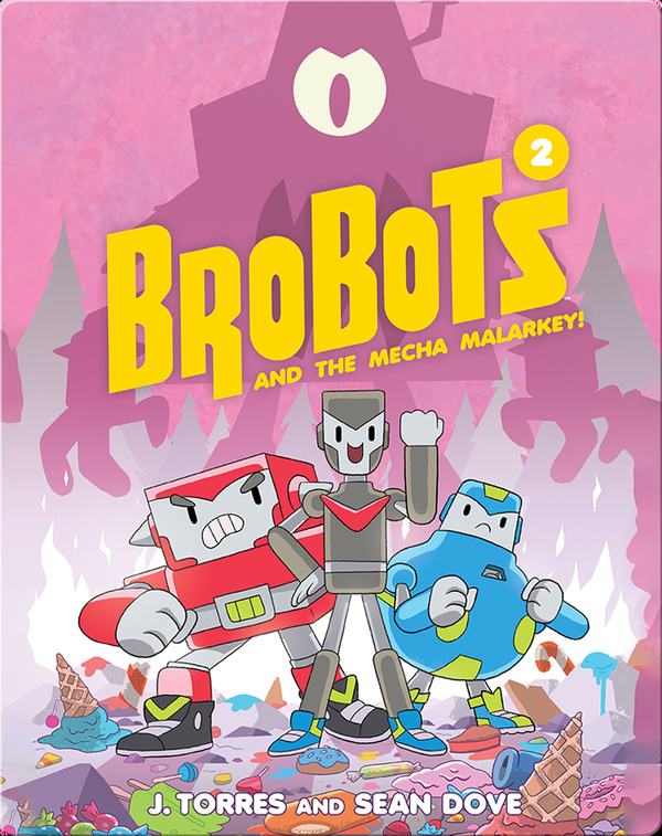 Brobots and the Mecha Malarkey (Book 2)