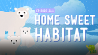 Crash Course Kids: Home Sweet Habitat
