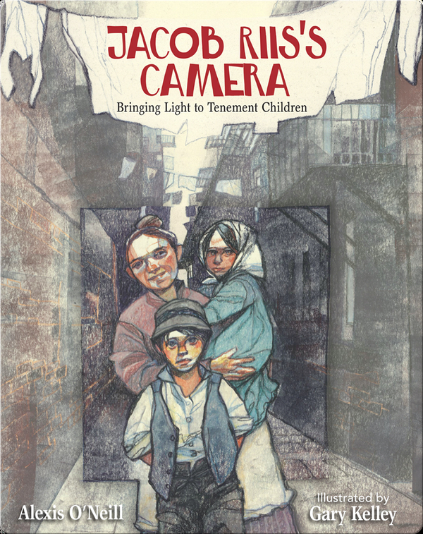 Jacob Riis's Camera: Bringing Light to Tenement Children