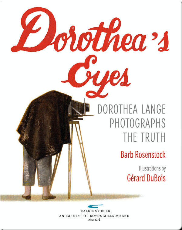 Dorothea's Eyes: Dorothea Lange Photographs the Truth