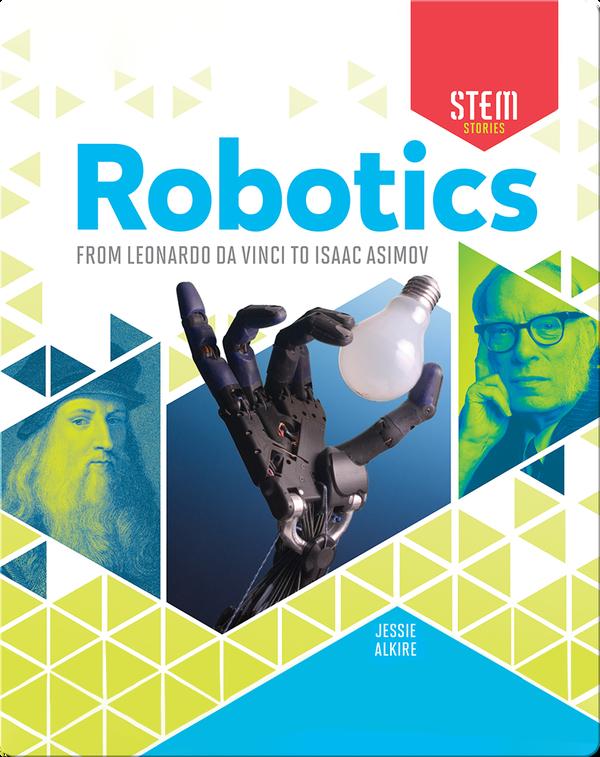 Robotics: From Leonardo da Vinci to Isaac Asimov