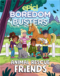 Epic! Boredom Busters: Animal Rescue Friends