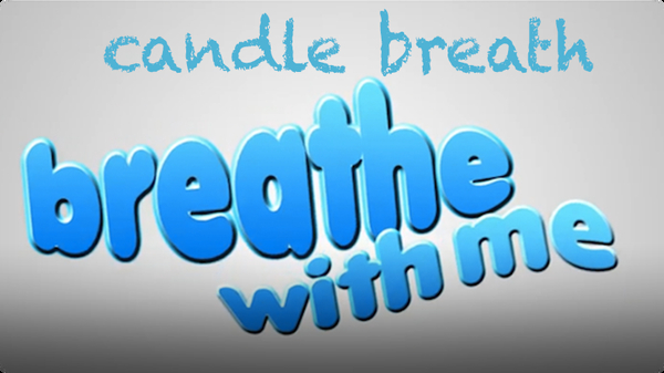 Breathe With Me: Candle Breath