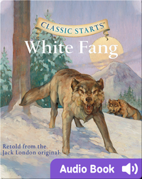 Classic Starts: White Fang
