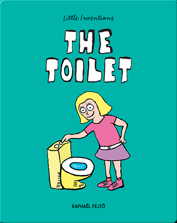 Little Inventions: The Toilet