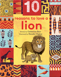 10 Reasons to Love ... a Lion