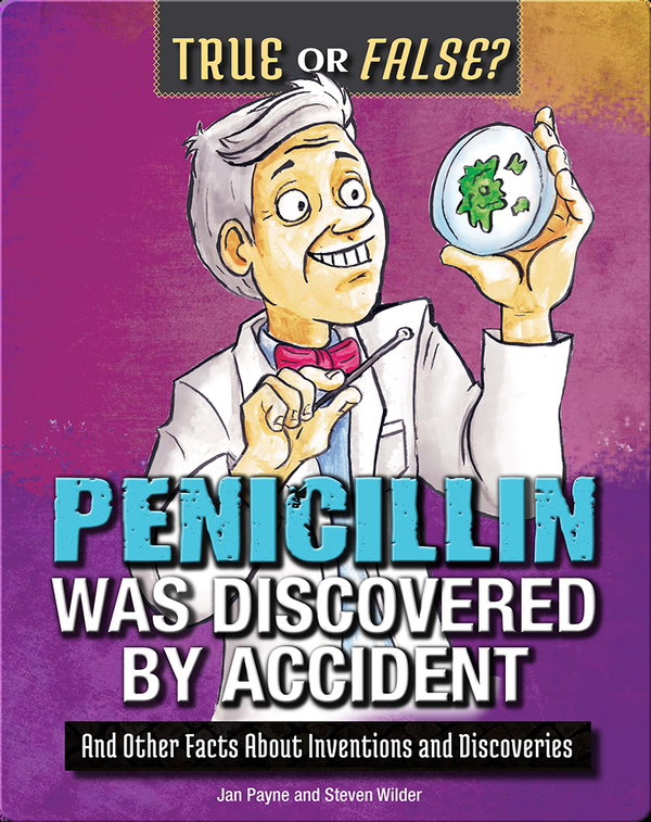 Penicillin Was Discovered by Accident