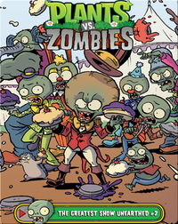 Plants vs Zombies: The Greatest Show Unearthed 2