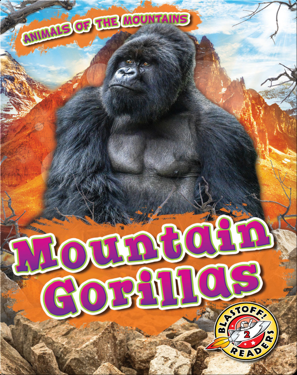 Animals of the Mountains: Mountain Gorillas