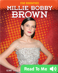 Star Biographies: Millie Bobby Brown
