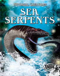 Mythical Creatures: Sea Serpents