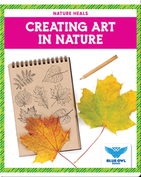 Nature Heals: Creating Art in Nature