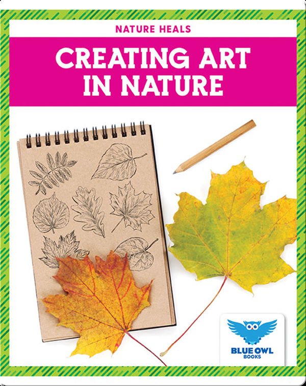 Nature Heals: Creating Art in Nature