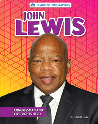 John Lewis: Congressman and Civil Rights Hero