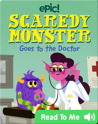 Scaredy Monster Goes to the Doctor